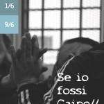 29/5, 1/6, 9/6 2017- SE IO FOSSI CAINO / Festival di Teatro e Arte del Carcere di Gorizia