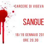 18 e 19 gennaio 2018 – SANGUE, Vigevano